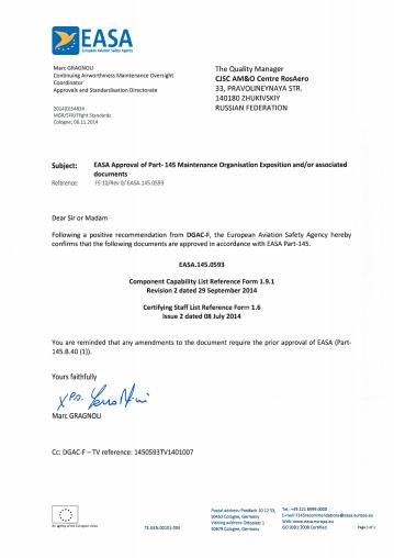 04.12.2014 г. ЗАО «РосАэро» прошло ежегодный аудит Европейского агентства по авиационной безопасности (EASA), с продлением сертификата EASA 145.0593 и расширением перечня возможностей.